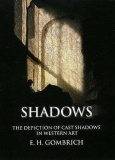 E. H. Gombrich: Shadows. The Depiction of Cast Shadows in Western Art