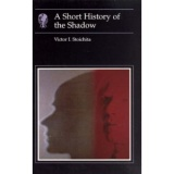 Victor Stoichita: A Short History of the Shadow